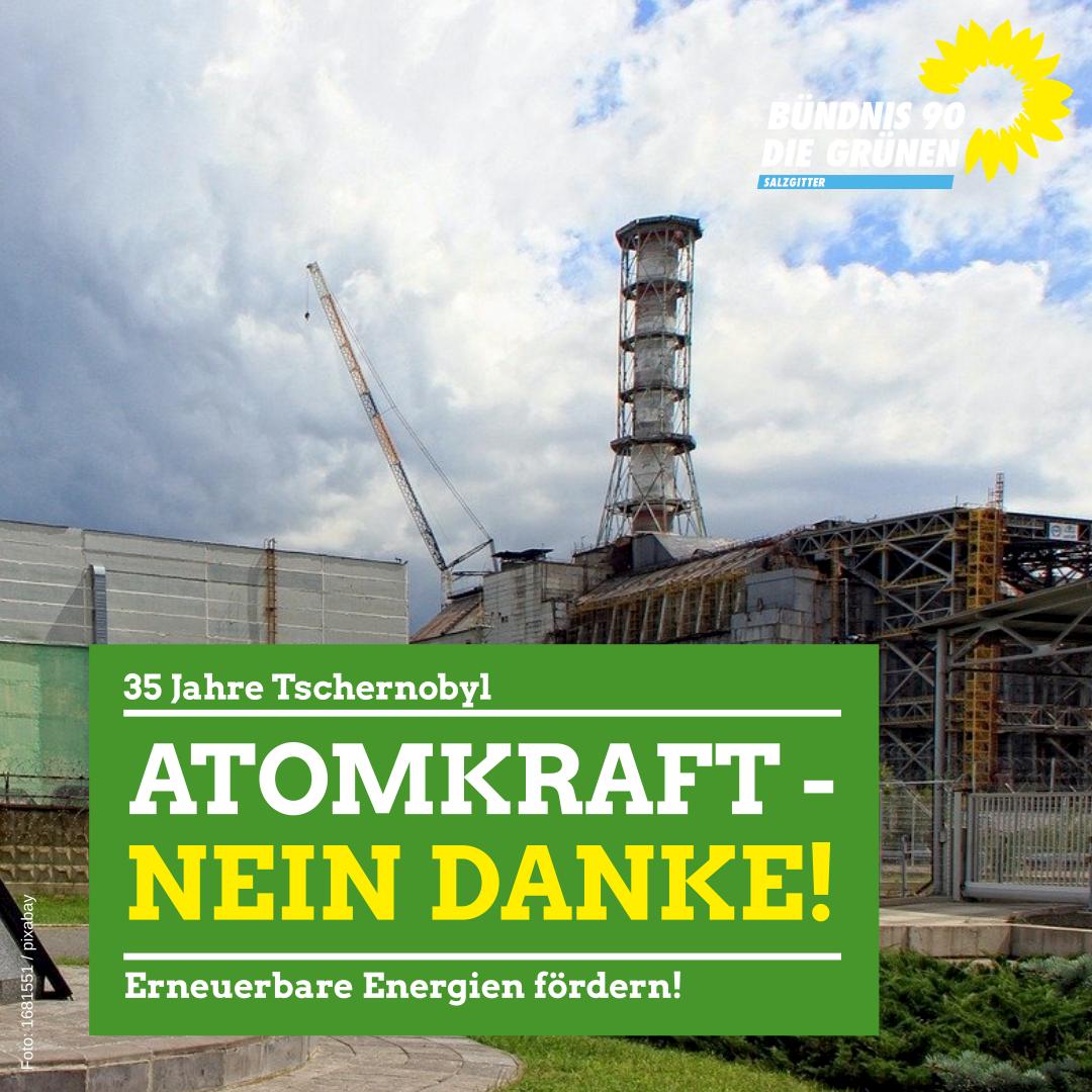 35 Jahre Nuklearkatastrophe Tschernobyl – Atomkraft stoppen!